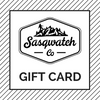 Sasqwatch Gift Card