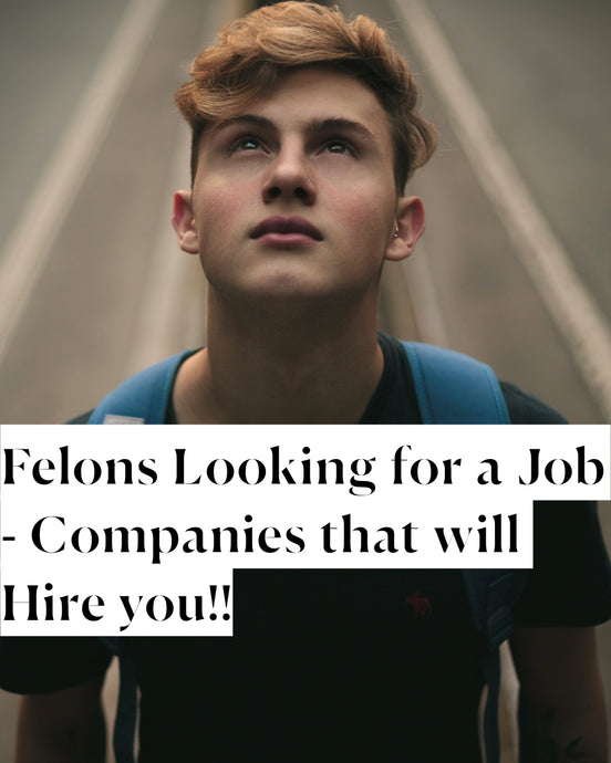 Felon Looking For a Job? Companies that will Hire You.