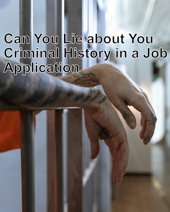 Can You Lie about Your Criminal History in a Job Application