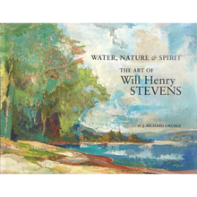 Load image into Gallery viewer, Water, Nature & Spirit: the Art of Will Henry Stevens