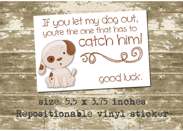 Don T Let The Dog Out Repositionable Stickers 0504 The Polka Dot Paper Shop