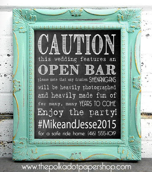 Caution: Open Bar! Funny DIY Wedding/Party Sign, Hashtag Sign, Chalkboard Print, No Drinking and Driving 0496