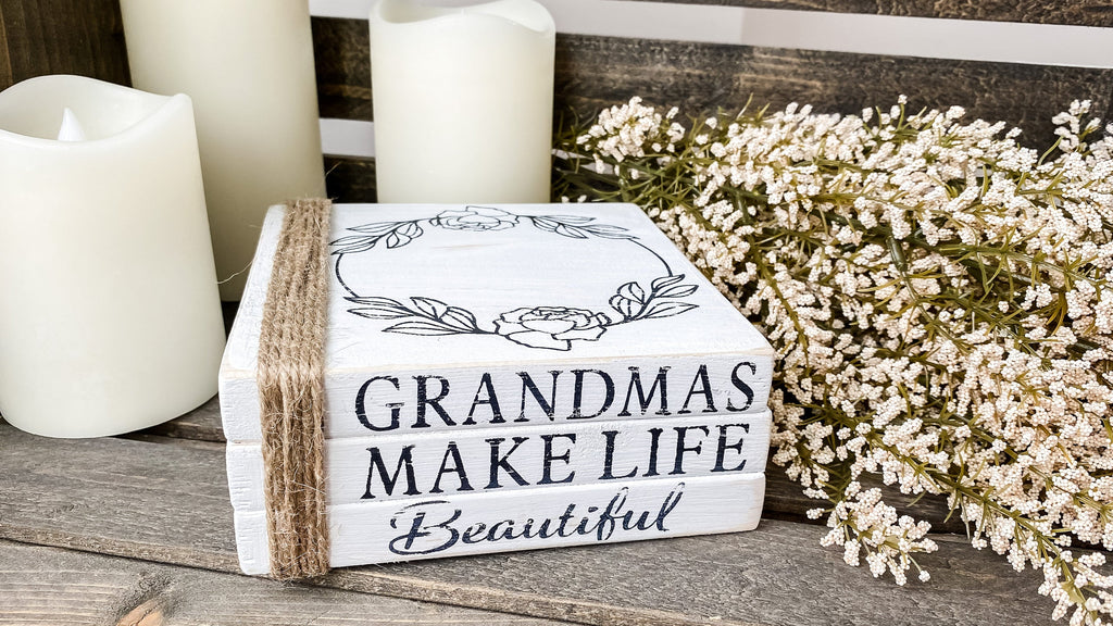 Nina Marie Home - Grandmas make life beautiful Book Stack