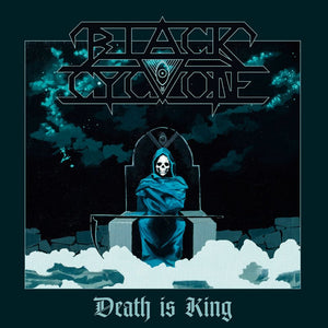 BLACK CYCLONE - Death Is King LP