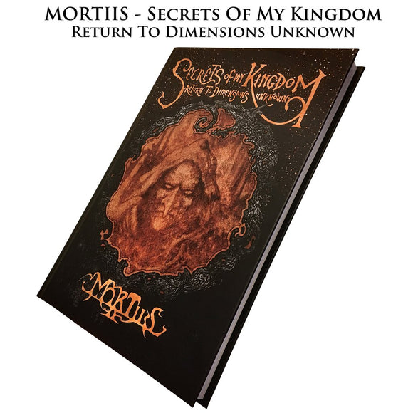 MORTIIS - Secrets Of My Kingdom - Return To Dimensions Unknown BOOK