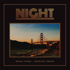 NIGHT - High Tides - Distant Skies CD