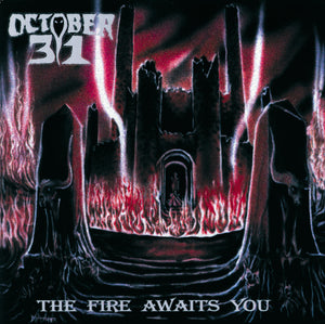 OCTOBER 31 - The Fire Awaits You CD