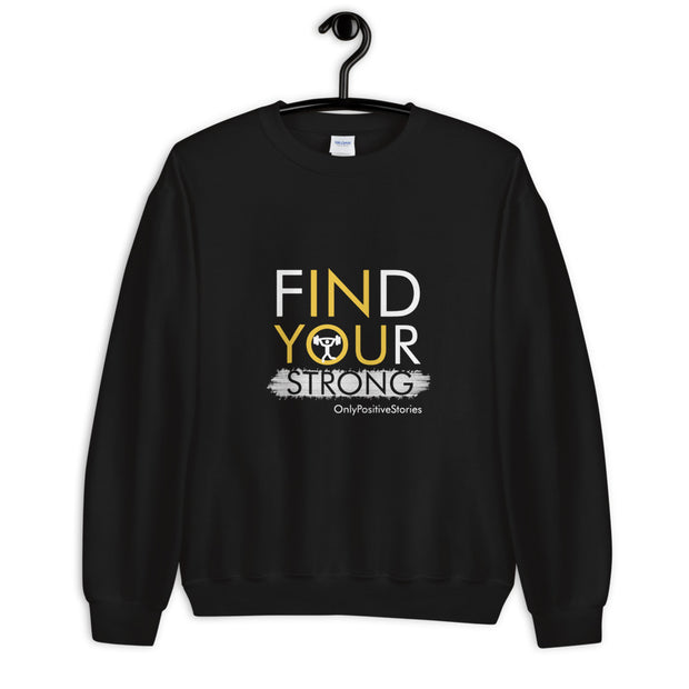 Find Your Strong Weight lifting Unisex Sweatshirt