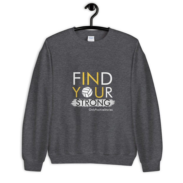 Find Your Strong Unisex Volleyball Crewneck Sweatshirt