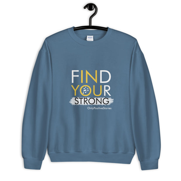 Find Your Strong Music Unisex Sweatshirt