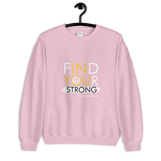 Basketball Find Your Strong Unisex Sweatshirt