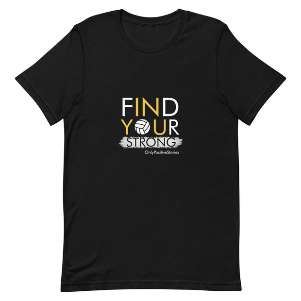 Find Your Strong Volleyball Short-Sleeve Unisex T-Shirt
