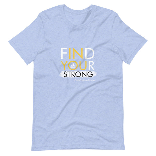 Find Your Strong Sailing Short-Sleeve Unisex T-Shirt