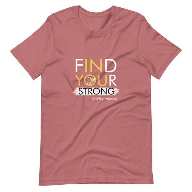 Art Find Your Strong Short-Sleeve Unisex T-Shirt