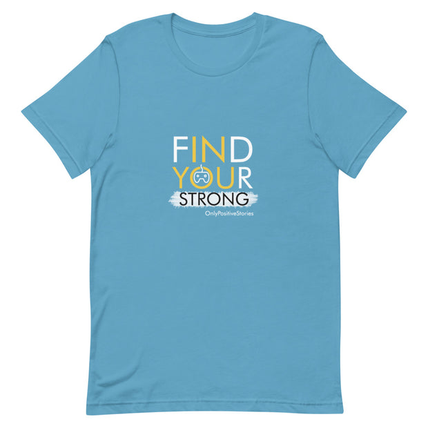 Find Your Strong Gamer Short-Sleeve Unisex T-Shirt