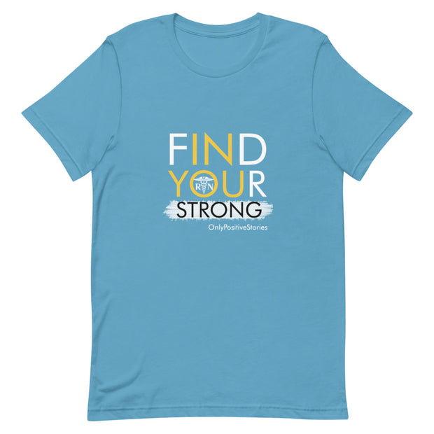 Find Your Strong Nursing Short-Sleeve Unisex T-Shirt