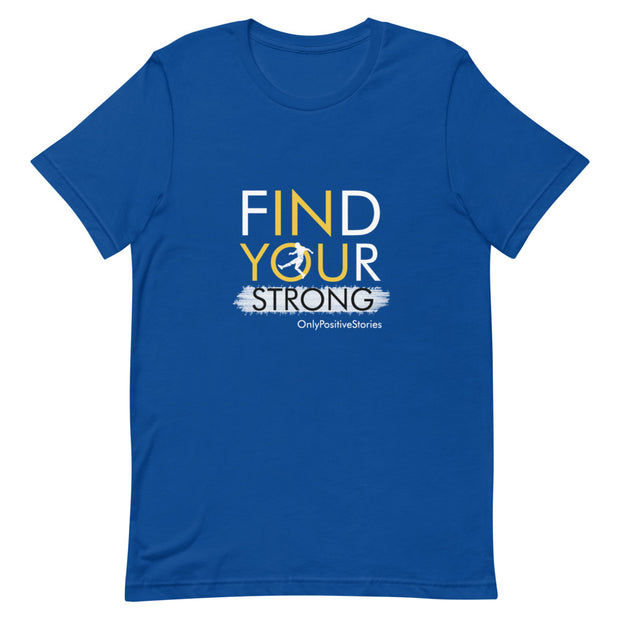 Find Your Strong Soccer Short-Sleeve Unisex T-Shirt