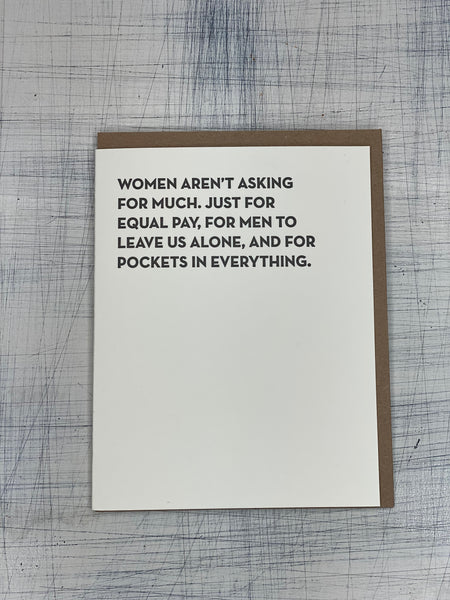 Greeting Card - Women Aren't Asking For Much...