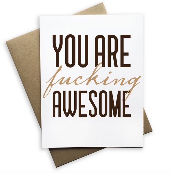 Greeting Card - You Are F'ing Awesome