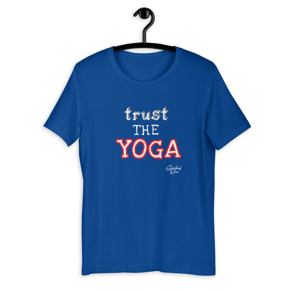 TRUST THE YOGA Short-Sleeve Unisex T-Shirt - SPIRITUALRIVER