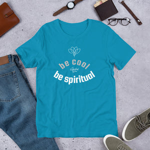 BE COOL Short-Sleeve Unisex T-Shirt - SPIRITUALRIVER