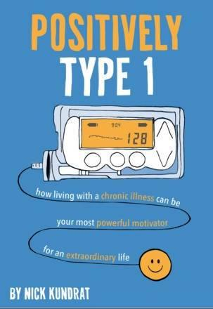 Positively Type 1 by Nick Kundrat - The Useless Pancreas