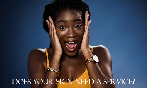 DOES YOUR SKIN NEED A SERVICE?