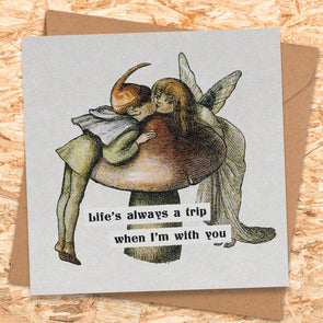Life's A Trip Valentines Card