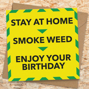 Stay Home Smoke Weed Birthday Card