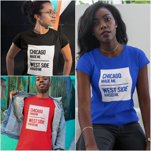 CHICAGO MADE/ WEST SIDE RAISED T-SHIRT