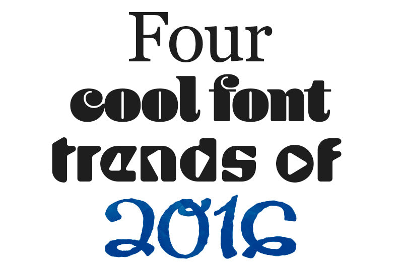 Designs Stand Out : Four font trends to make self print designs stand out