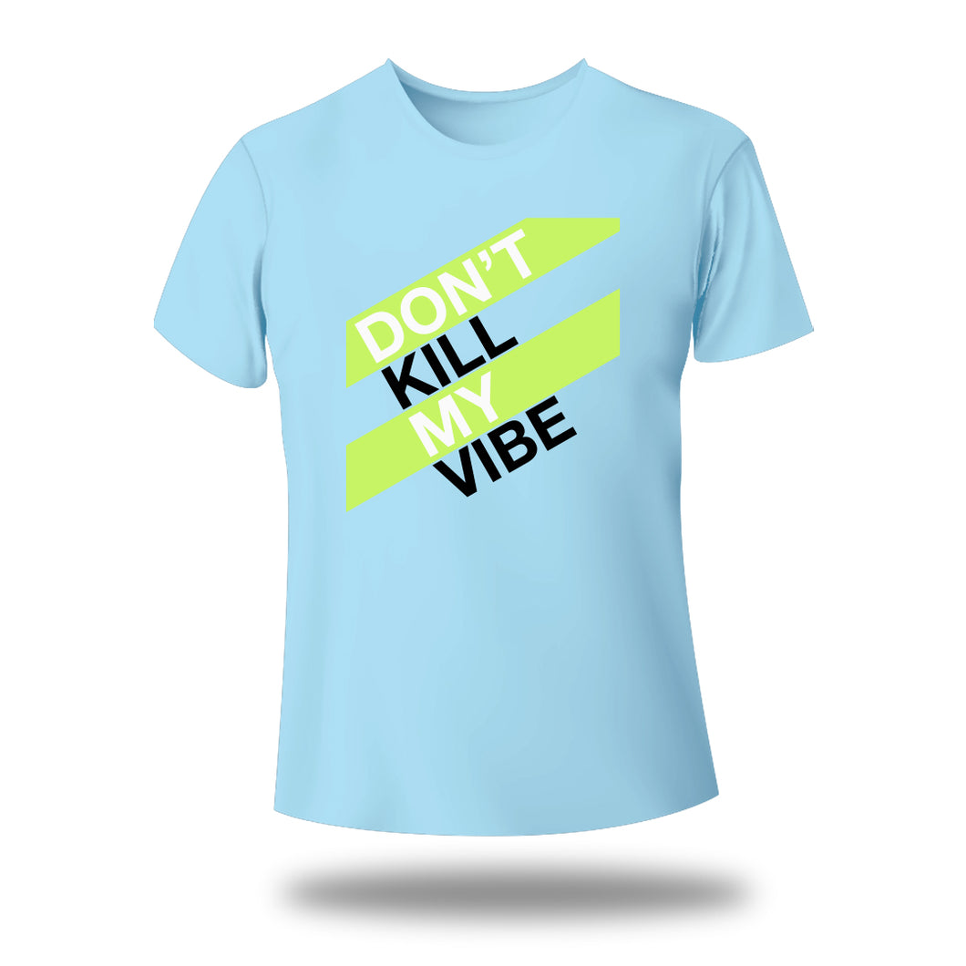 Do not kill my vibe