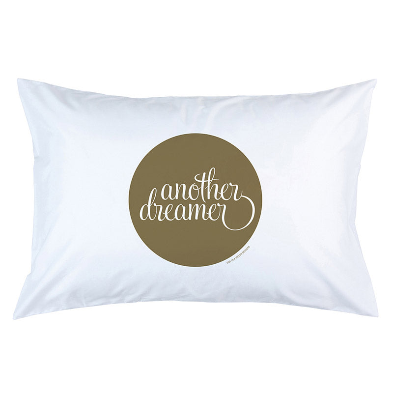 Another Dreamer Pillow Case