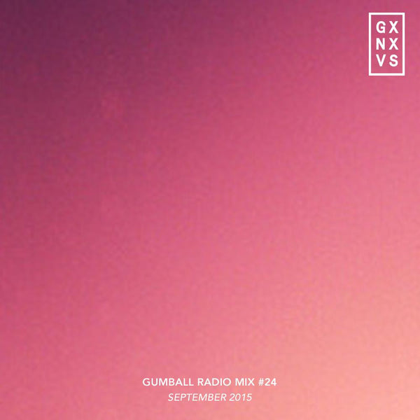 Music You Should Be Listening To: GUMBALL Radio Mix 24