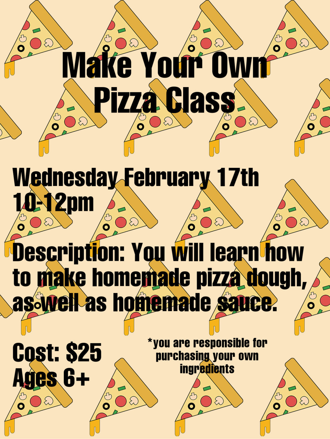 Make Your Own Pizza Class 2/17 10am-12pm