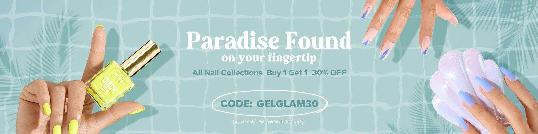 Buy 1, Get 1 30% OFF Nail Collection, Use Code: GELGLAM30