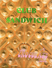Club Sandwich #4 – The Chocolate Issue