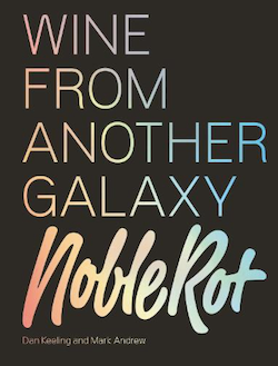Noble Rot: Wine from Another Galaxy
