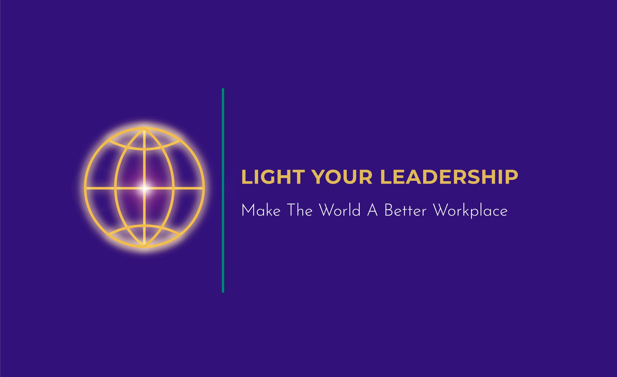Light Your Leadership  - Make the world a better place