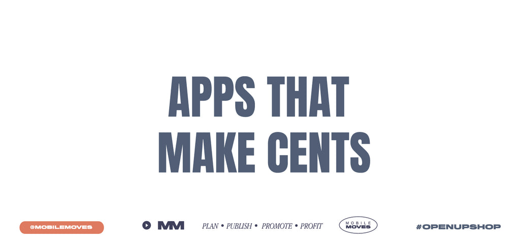 Mobile Moves Apps that make cents