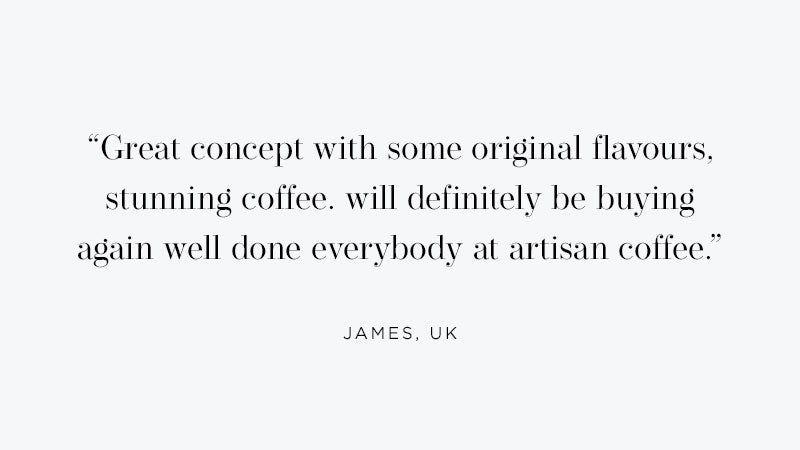 Artisan Coffee Co Launch Round up James quote best coffee ever