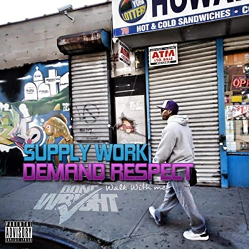 Done Wright - Supply Work, Demand Respect 1 (Walk With Me) Physical CD