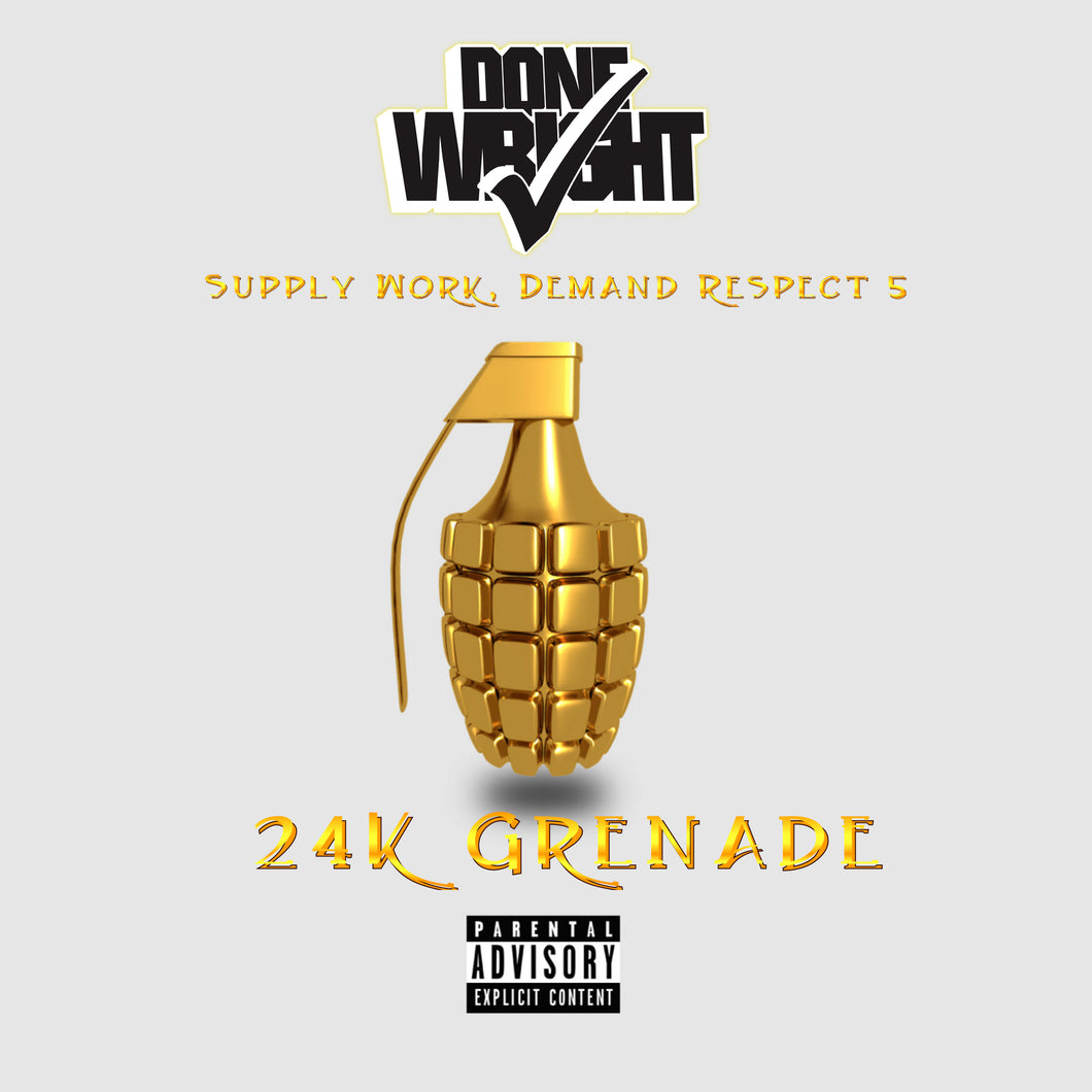Done Wright - Supply Work, Demand Respect 5 (24K Grenade) Physical CD