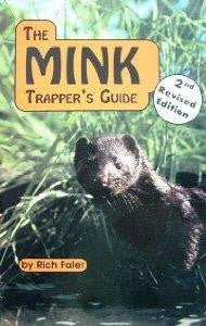 Rich Faler The Mink Trapper's Guide