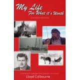 Lloyd Colbourne Book - My Life For What Its Worth.