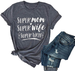 Super Mom Super Wife Super Tired T-Shirt