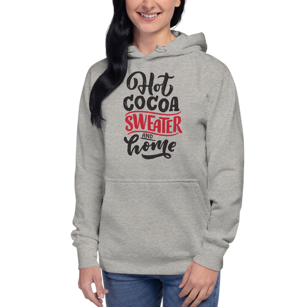 Hot Cocoa Sweater and Home Unisex Hoodie