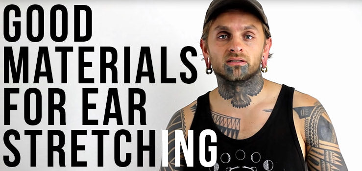 Good Materials for Stretching Your Ears