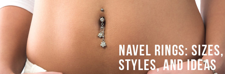Navel Piercing - Sizes, Styles, and Ideas