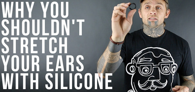 Never Stretch Ears with Silicone Gauges